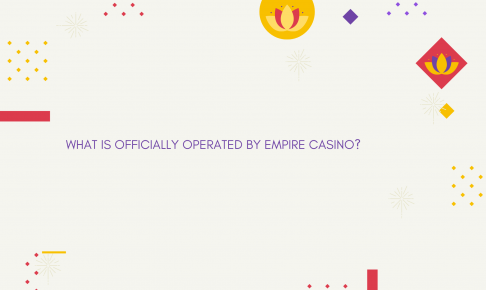 What is officially operated by Empire Casino?